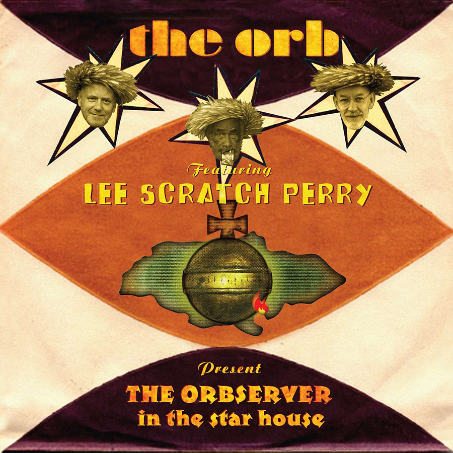 "THE ORB feat. Lee ""Scratch"" Perry 'The Orbserver In The Star House', 2012"