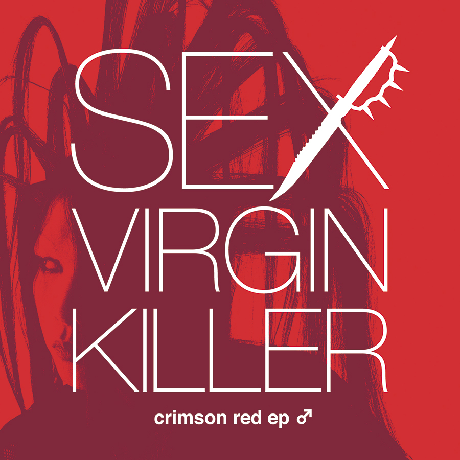SEX VIRGIN KILLER 'crimson red ep ♂', 2013
