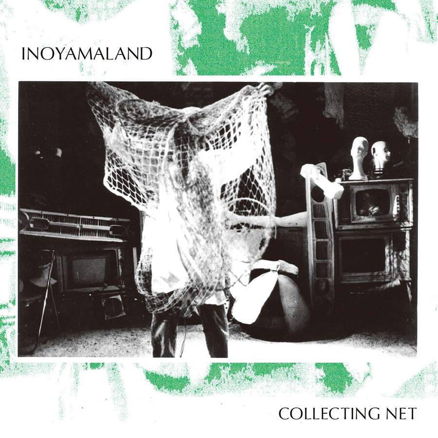 "INOYAMALAND '<a href=""http://extrecordings.blogspot.com/2018/02/inoyamaland-collecting-net.html"" target=""_blank"" rel=""noopener""><span style=""color: #ffffff;"">COLLECTING NET</span></a>'"
